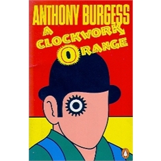 ANTHONY BURGESS - A CLOCKWORK ORANGE