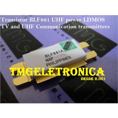 BLF861A - Transistores de RF POWER MOSFET RF LDMOS 150W,RF N CHANNEL, 65V, 18A,UHF TV and UHF Communication transmitters  SOT-540A-5