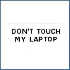 Adesivo Don?t touch my laptop